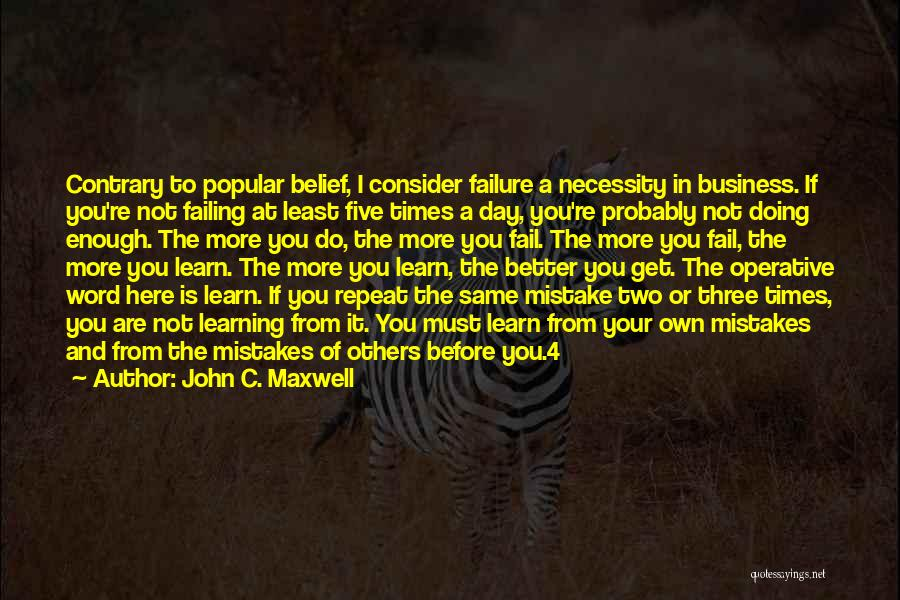 Not Doing Enough Quotes By John C. Maxwell