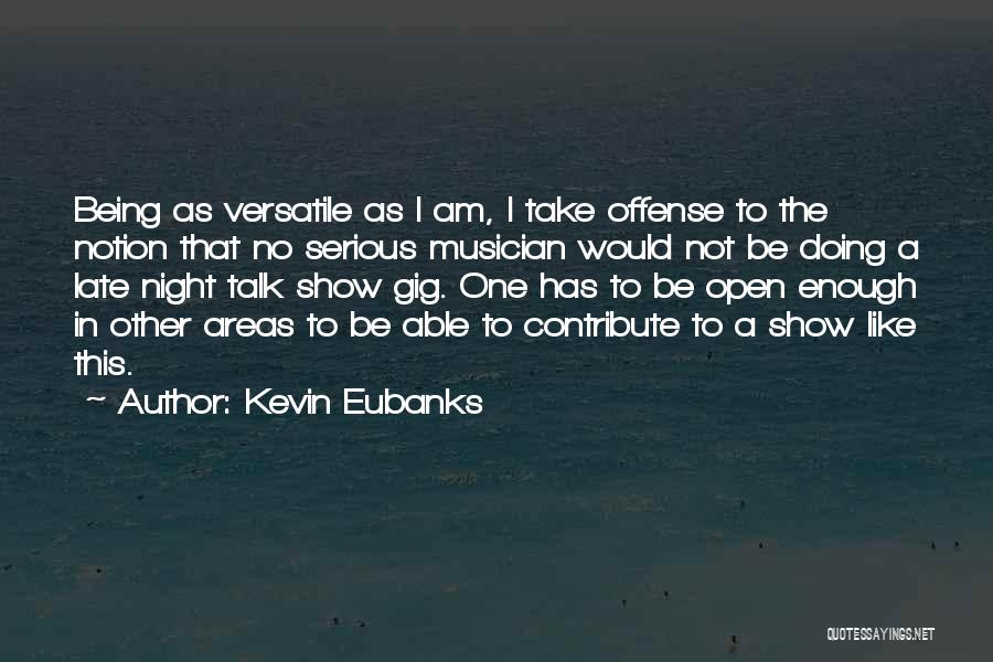 Not Doing Enough Quotes By Kevin Eubanks