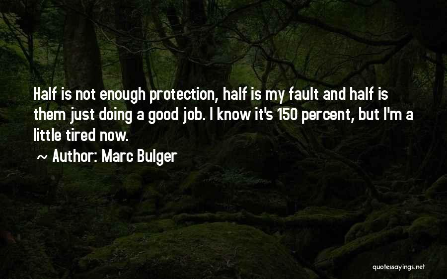 Not Doing Enough Quotes By Marc Bulger