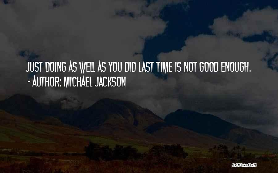 Not Doing Enough Quotes By Michael Jackson