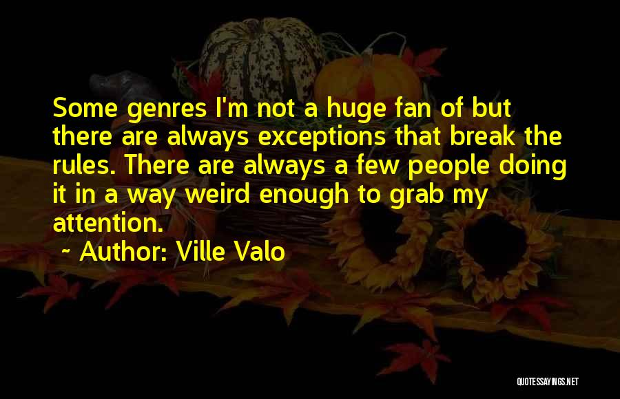 Not Doing Enough Quotes By Ville Valo