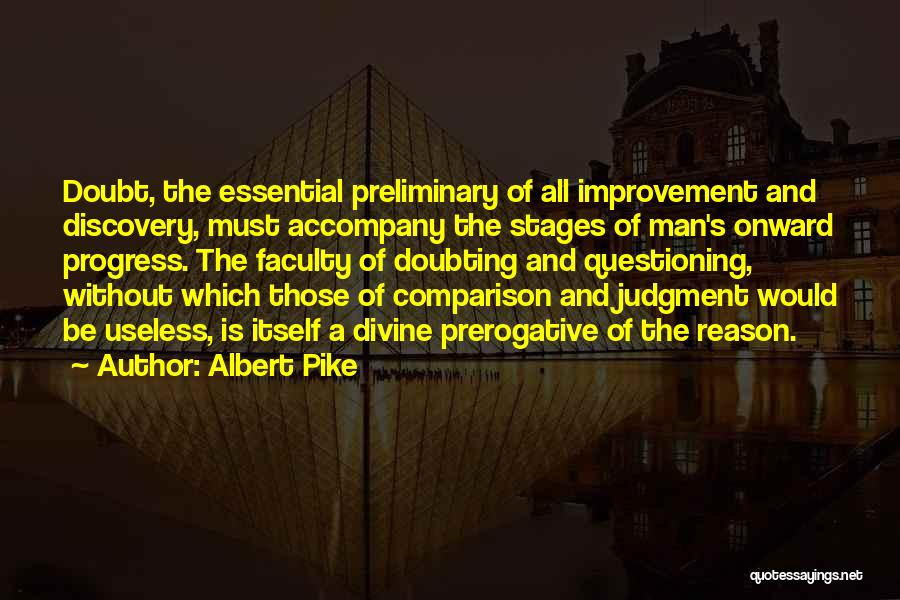 Not Doubting Someone Quotes By Albert Pike