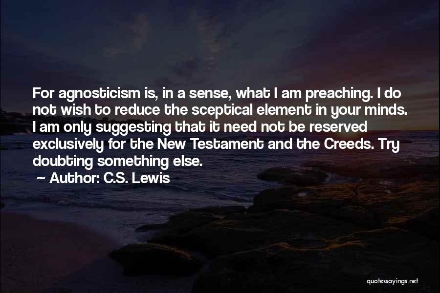 Not Doubting Someone Quotes By C.S. Lewis