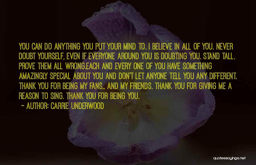 Not Doubting Someone Quotes By Carrie Underwood
