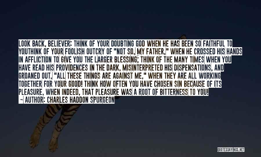 Not Doubting Someone Quotes By Charles Haddon Spurgeon