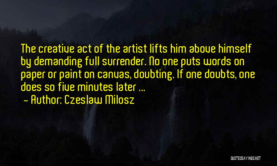 Not Doubting Someone Quotes By Czeslaw Milosz