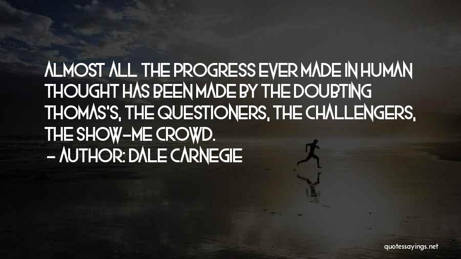Not Doubting Someone Quotes By Dale Carnegie