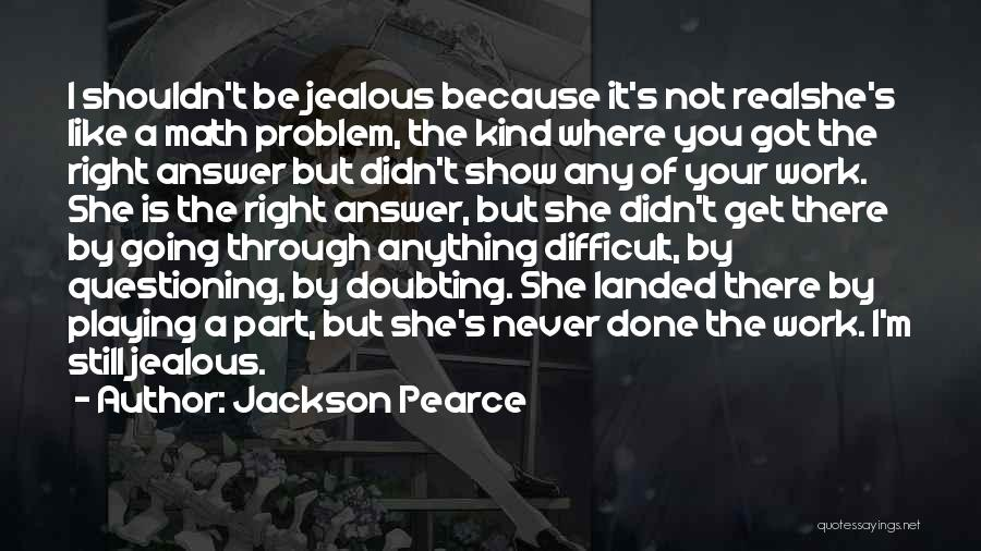 Not Doubting Someone Quotes By Jackson Pearce