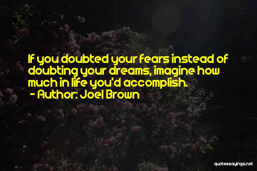 Not Doubting Someone Quotes By Joel Brown