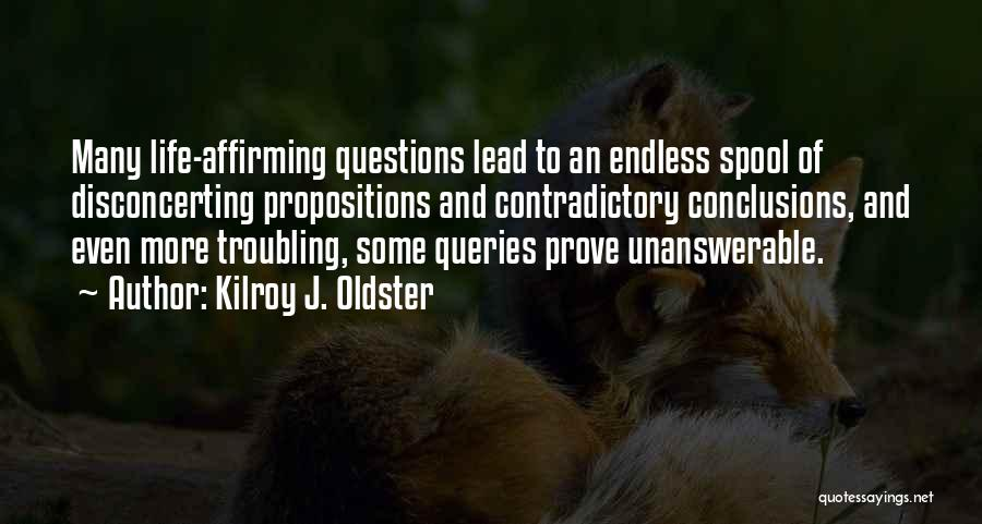 Not Doubting Someone Quotes By Kilroy J. Oldster