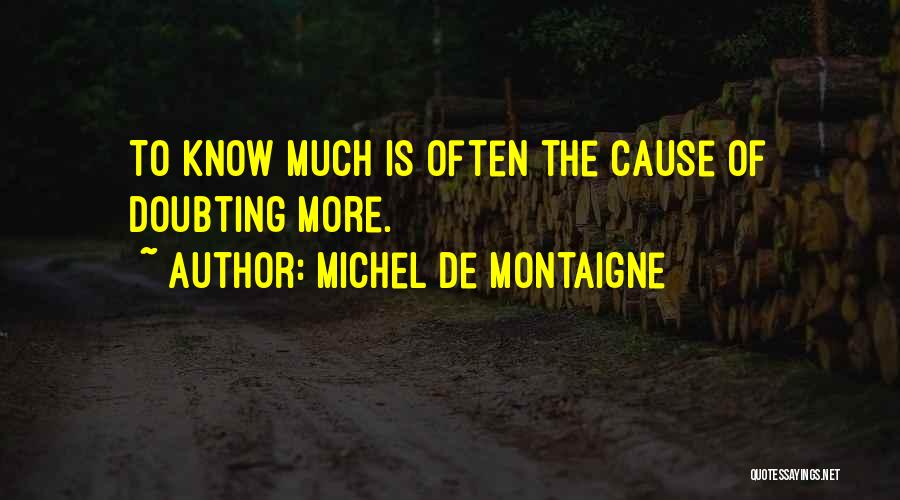 Not Doubting Someone Quotes By Michel De Montaigne