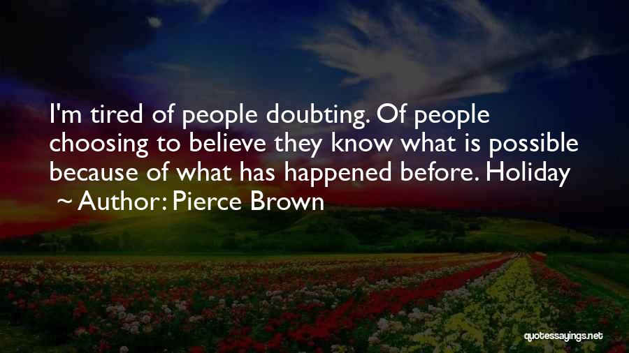 Not Doubting Someone Quotes By Pierce Brown