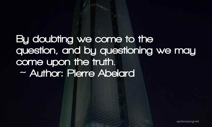 Not Doubting Someone Quotes By Pierre Abelard