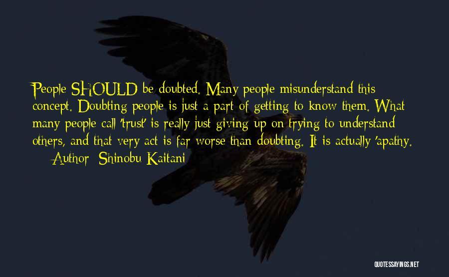 Not Doubting Someone Quotes By Shinobu Kaitani