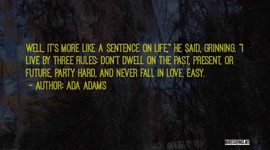 Not Easy To Fall In Love Quotes By Ada Adams