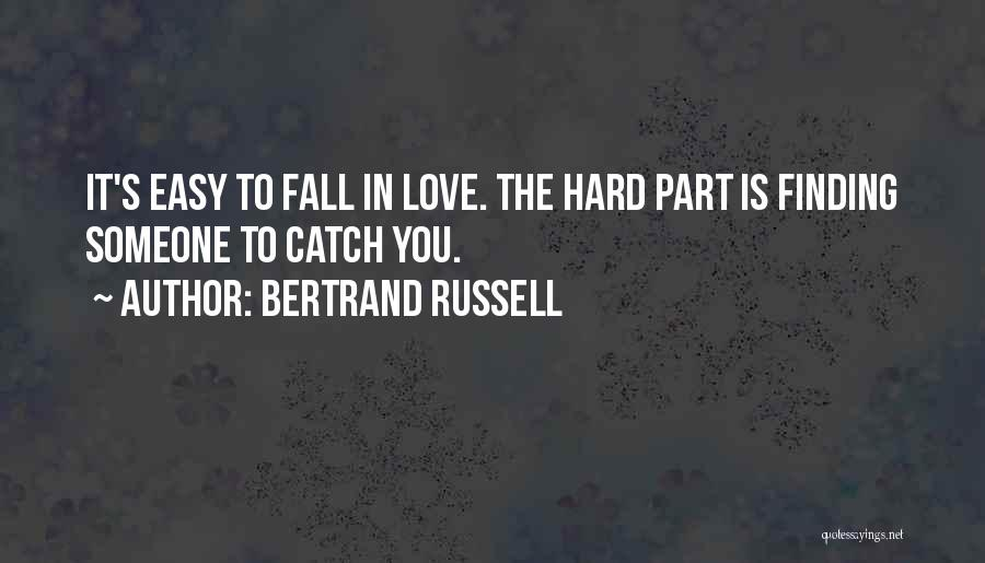 Not Easy To Fall In Love Quotes By Bertrand Russell