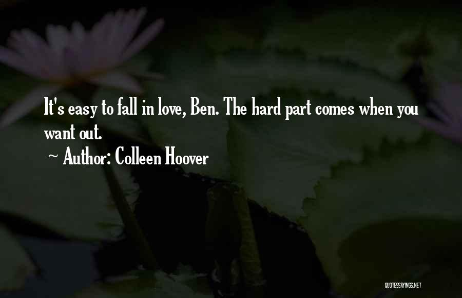 Not Easy To Fall In Love Quotes By Colleen Hoover