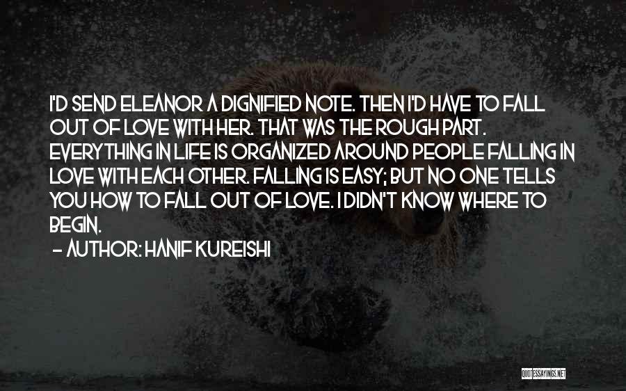 Not Easy To Fall In Love Quotes By Hanif Kureishi