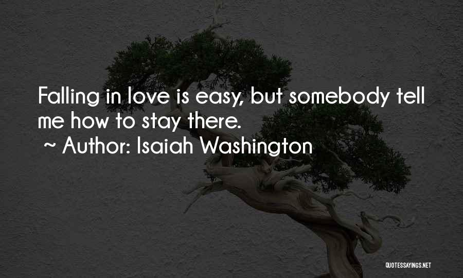 Not Easy To Fall In Love Quotes By Isaiah Washington