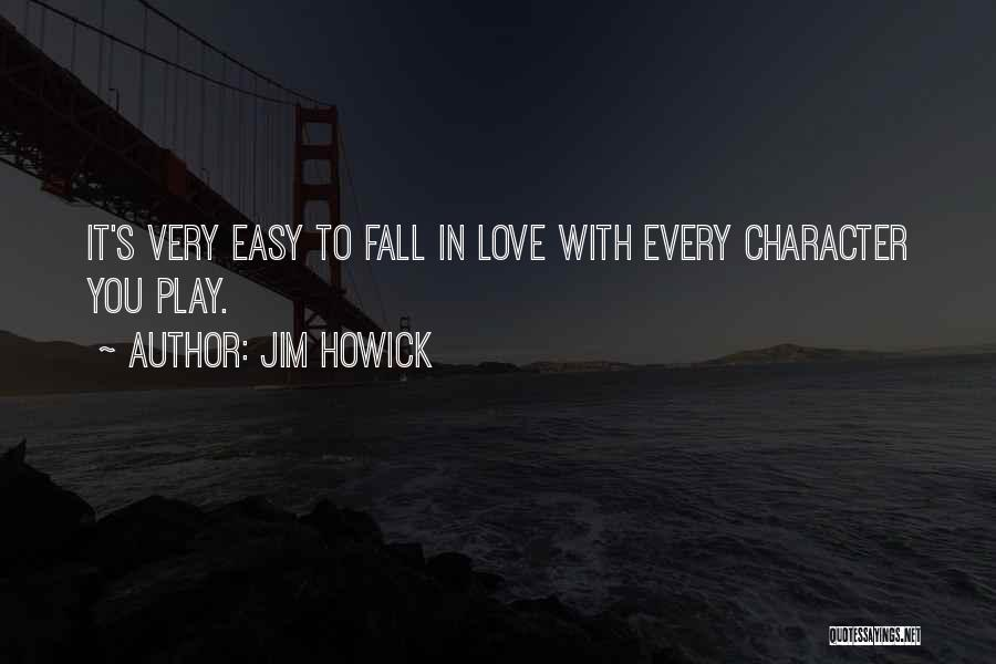 Not Easy To Fall In Love Quotes By Jim Howick