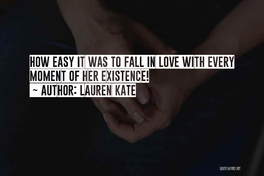 Not Easy To Fall In Love Quotes By Lauren Kate