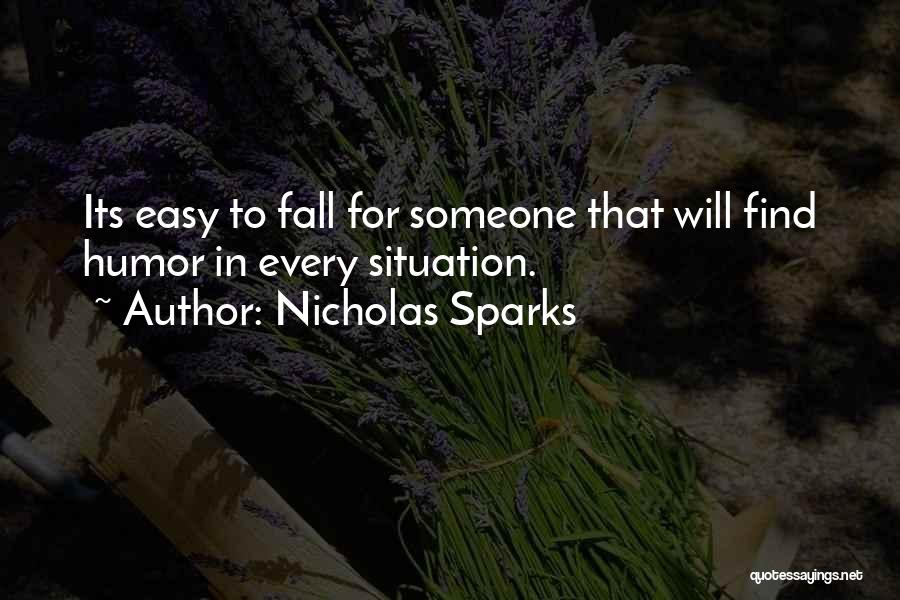 Not Easy To Fall In Love Quotes By Nicholas Sparks