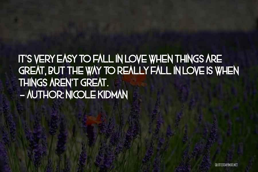 Not Easy To Fall In Love Quotes By Nicole Kidman