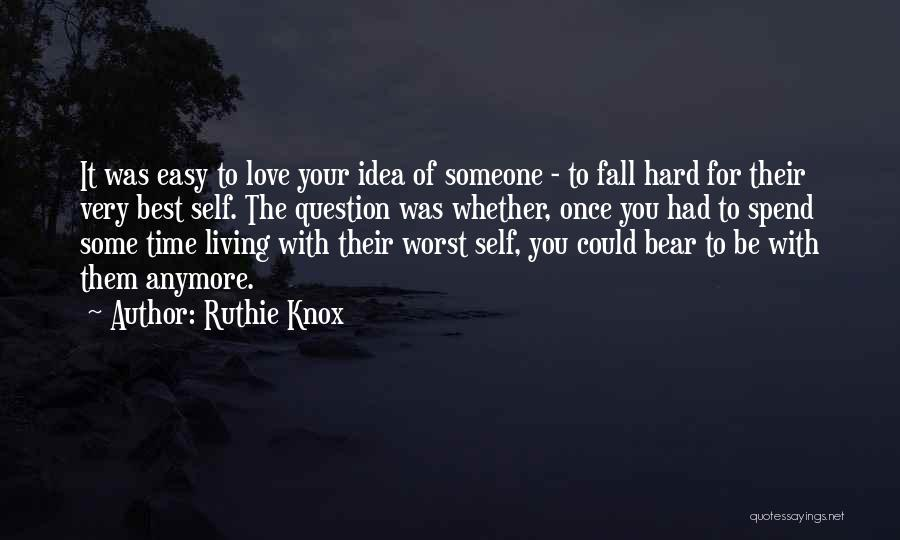 Not Easy To Fall In Love Quotes By Ruthie Knox