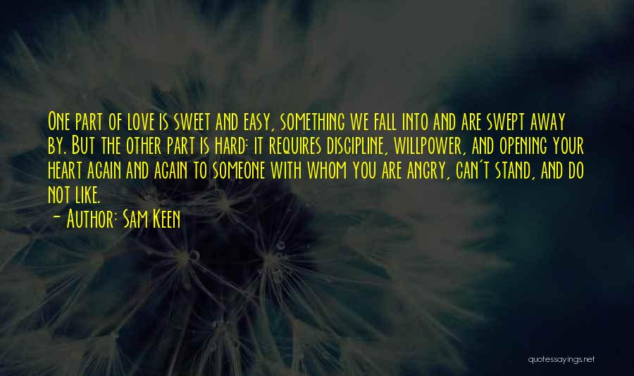 Not Easy To Fall In Love Quotes By Sam Keen