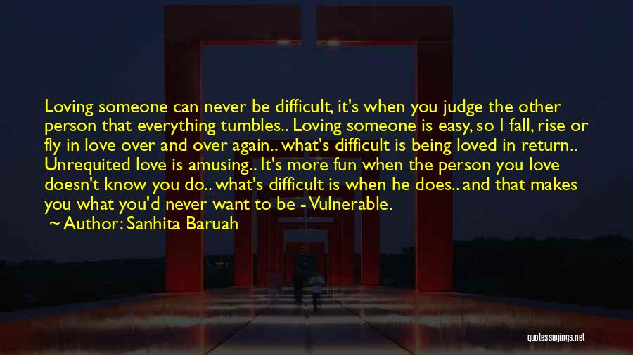 Not Easy To Fall In Love Quotes By Sanhita Baruah