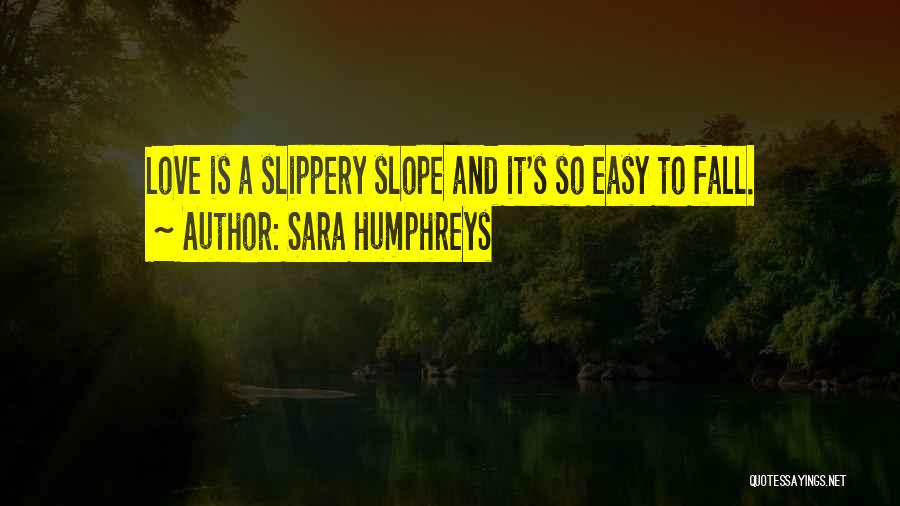 Not Easy To Fall In Love Quotes By Sara Humphreys