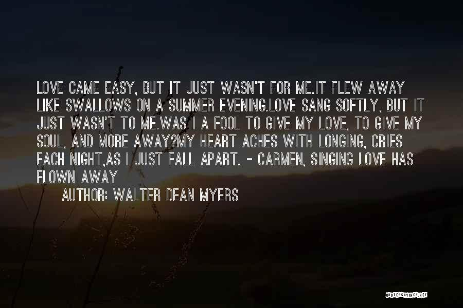 Not Easy To Fall In Love Quotes By Walter Dean Myers