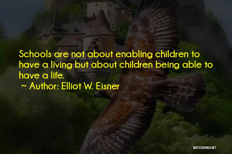 Not Enabling Quotes By Elliot W. Eisner