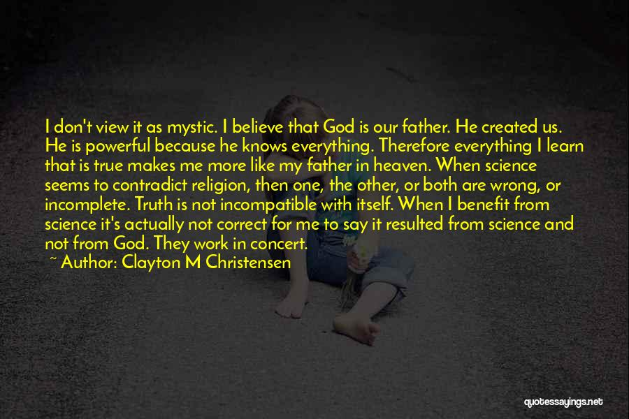 Not Everything Seems Quotes By Clayton M Christensen