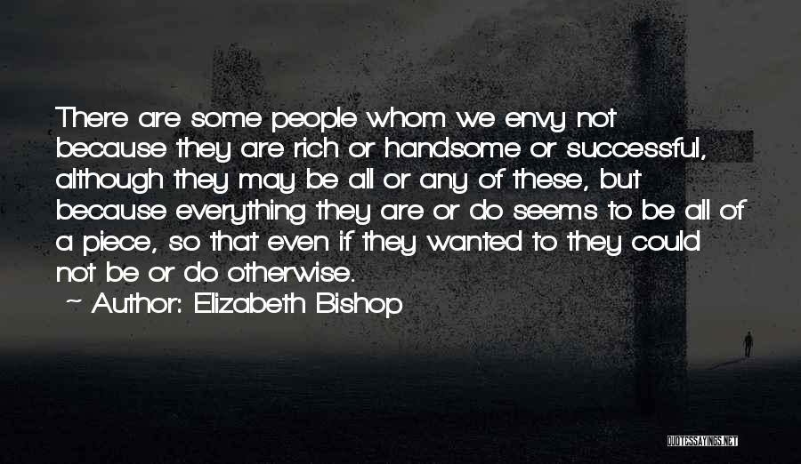 Not Everything Seems Quotes By Elizabeth Bishop