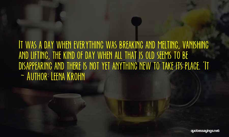 Not Everything Seems Quotes By Leena Krohn