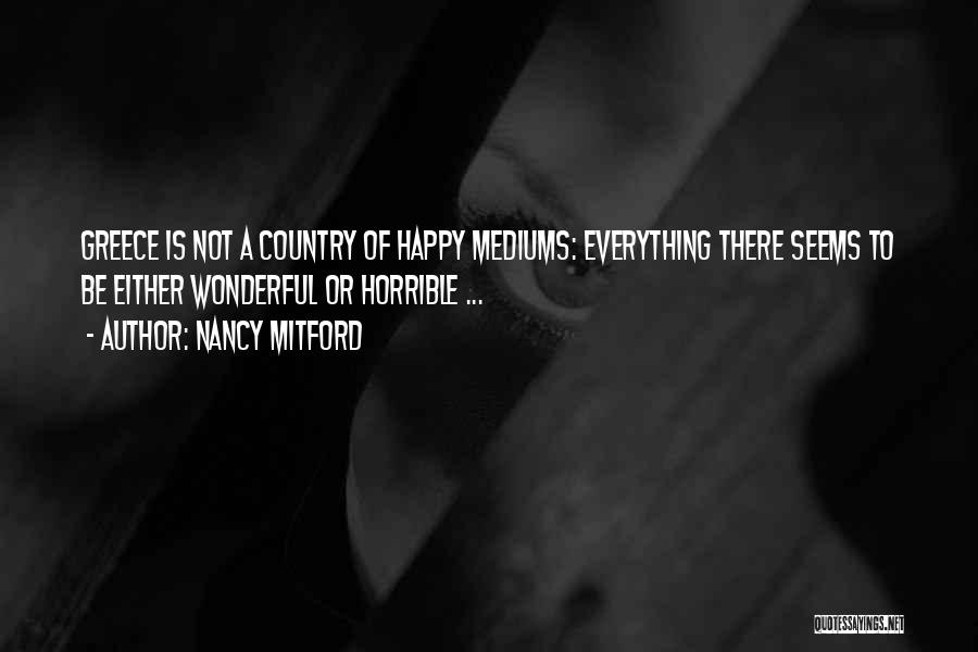Not Everything Seems Quotes By Nancy Mitford