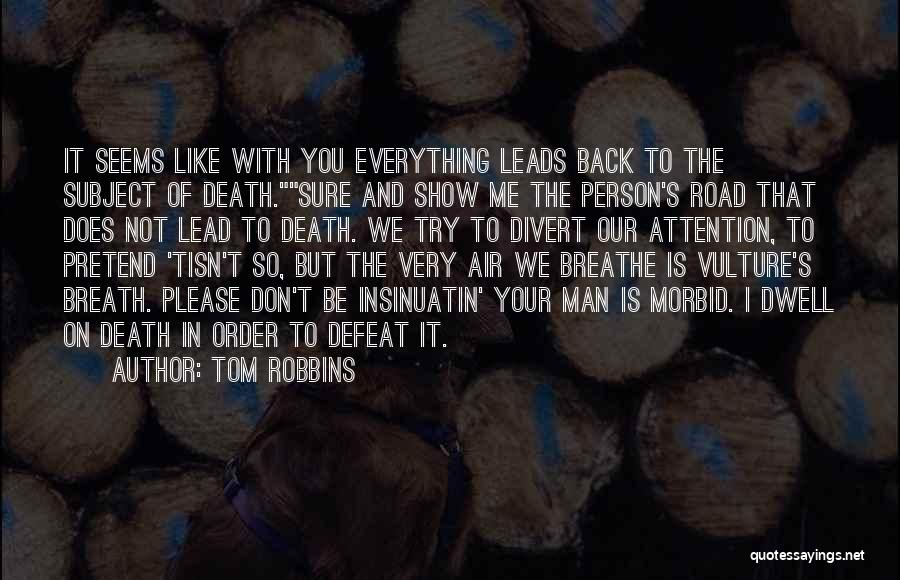 Not Everything Seems Quotes By Tom Robbins