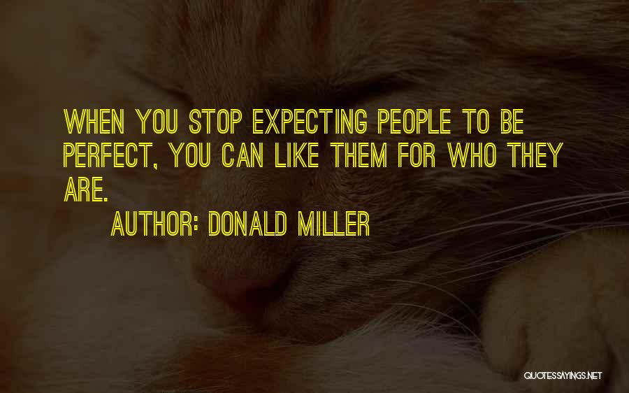 Not Expecting Things From Others Quotes By Donald Miller