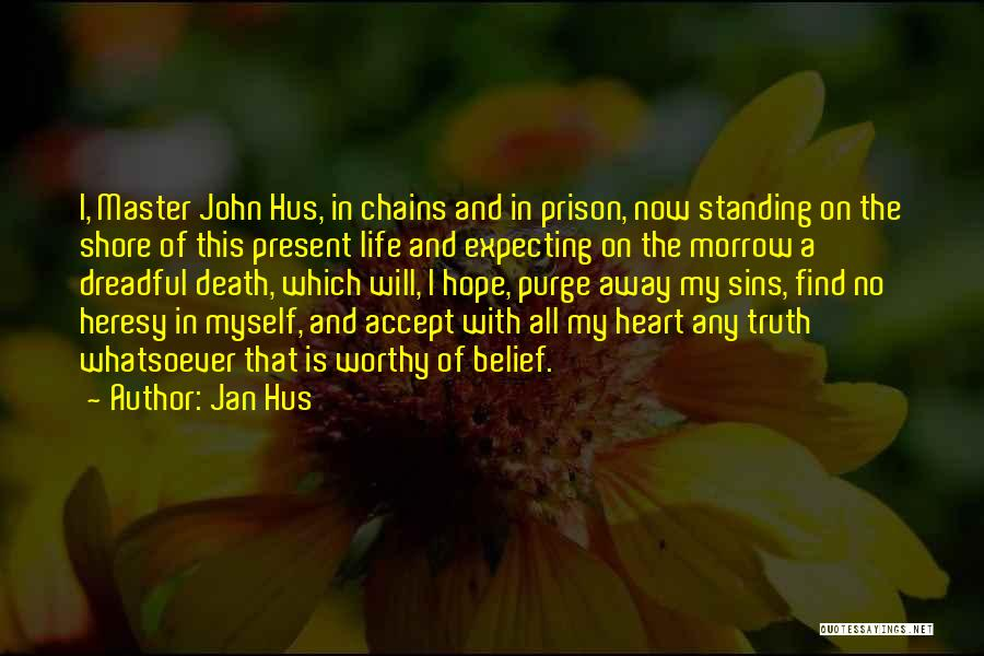 Not Expecting Things From Others Quotes By Jan Hus