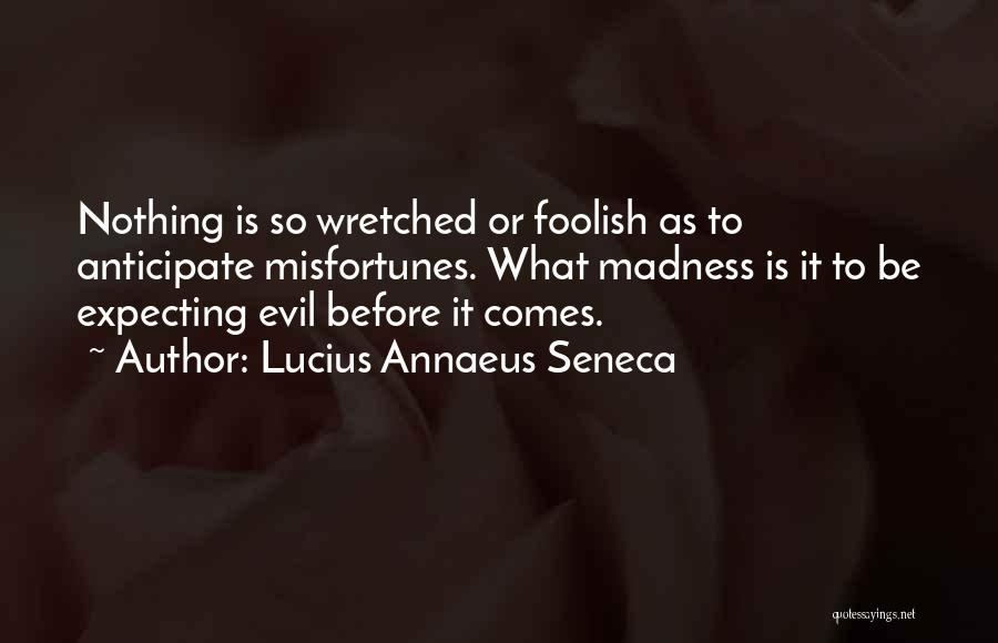Not Expecting Things From Others Quotes By Lucius Annaeus Seneca