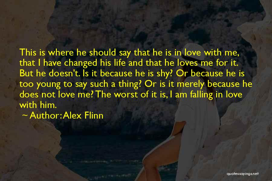 Not Falling In Love With Me Quotes By Alex Flinn