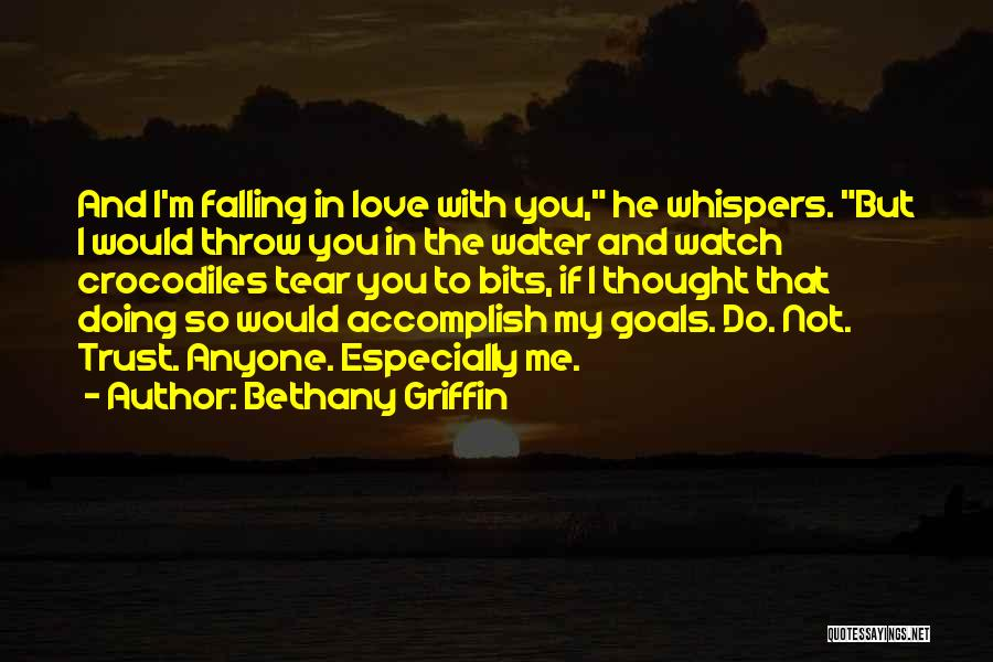 Not Falling In Love With Me Quotes By Bethany Griffin