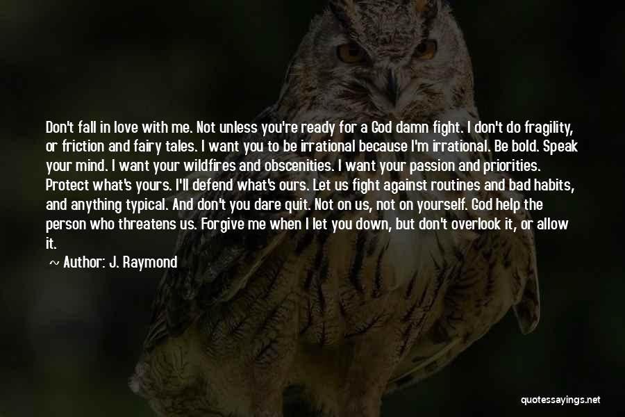 Not Falling In Love With Me Quotes By J. Raymond