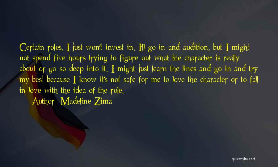 Not Falling In Love With Me Quotes By Madeline Zima