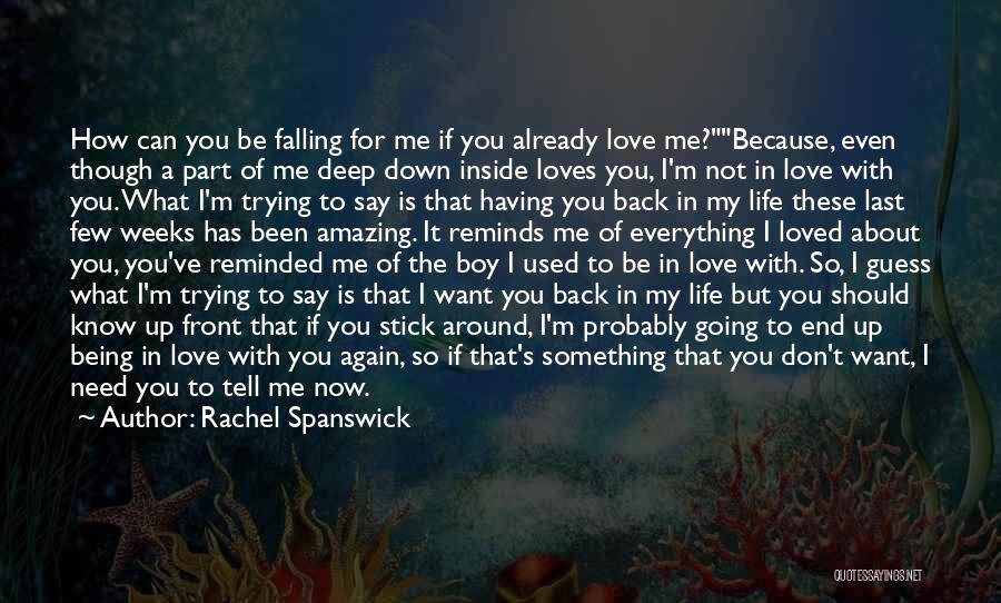 Not Falling In Love With Me Quotes By Rachel Spanswick