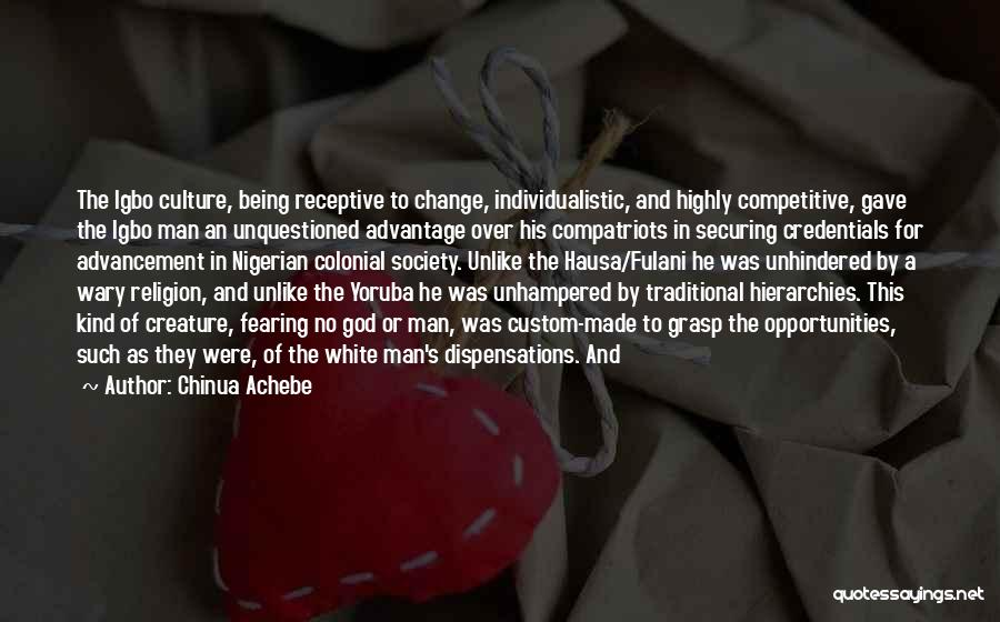 Not Fearing Change Quotes By Chinua Achebe