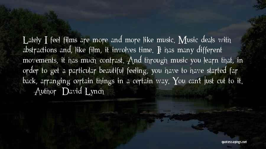 Not Feeling Like Myself Lately Quotes By David Lynch