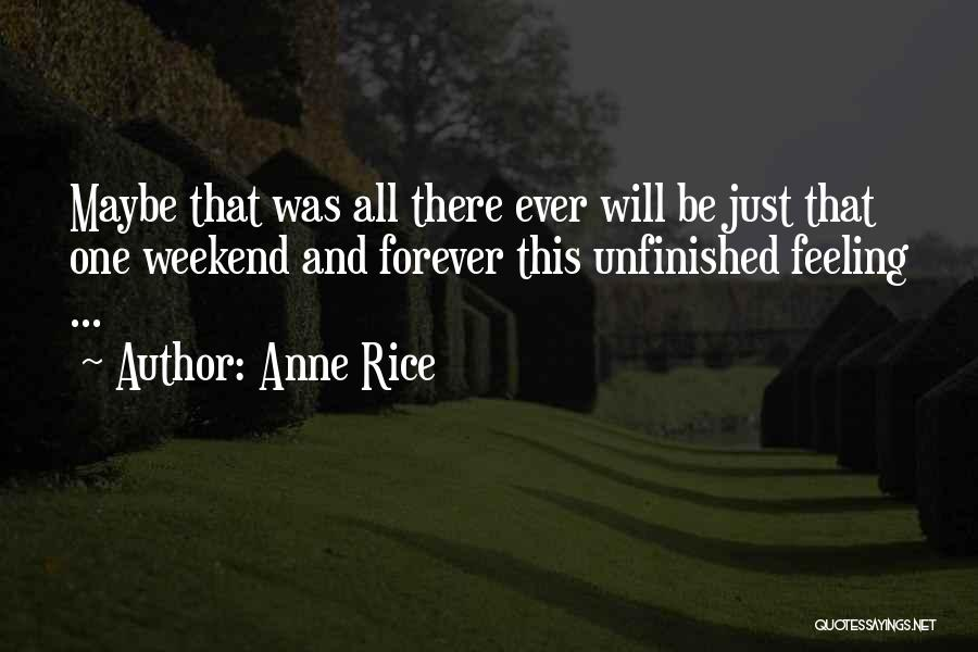 Not Feeling Sorry For Yourself Quotes By Anne Rice
