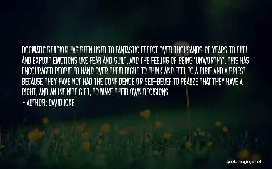 Not Feeling Sorry For Yourself Quotes By David Icke